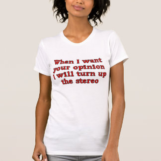 Womans and Ladies Opinion T-shirt