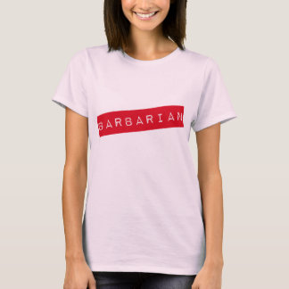 Women's Barbarian (Needs Discipline) T-Shirt