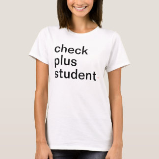Women's check plus student - Have A Great Life! T-Shirt
