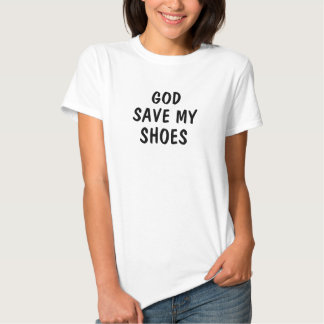 Women's God Save My Shoes Shirt
