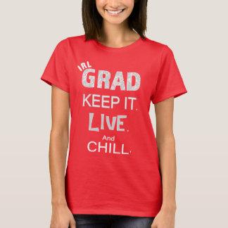Women's IRL GRAD Tshirts Graduation and Chill
