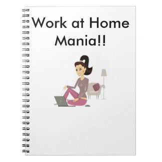 Work at Home Mania T-Shirts & more Notebooks
