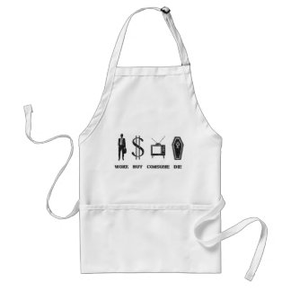 Work, Buy, Consume, Die - The circle of Life Standard Apron