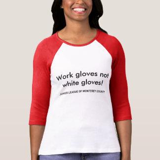 """""""WORK GLOVES NOT WHITE GLOVES"""" JLMC TEE"""
