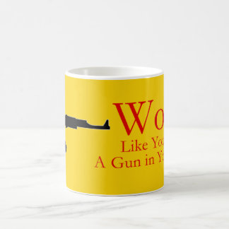 Work like you have a gun in your back Coffee Mug