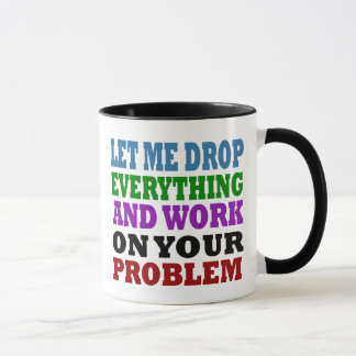 Work On Your Problems Mug