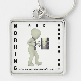 """""""Working & Working Out: It's an Accountant's Way"""" Silver-Colored Square Key Ring"""