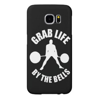 Workout Motivation - Grab Life By The Bells Samsung Galaxy S6 Cases
