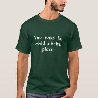World a Better Place T-Shirt