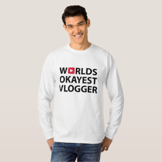 World Okayest Vlogger Funny Quote T-Shirt