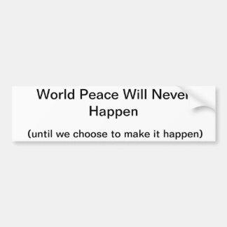 world peace will never happen bumper sticker