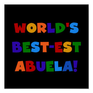 World s Best-est Abuela Bright Colors Tshirts Posters