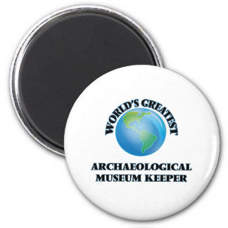 World s Greatest Archaeological Museum Keeper Fridge Magnet