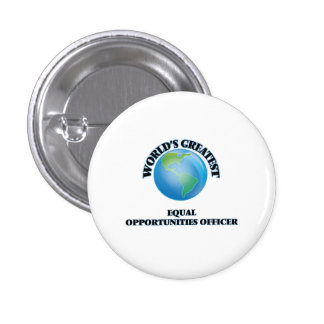 World s Greatest Equal Opportunities Officer Pinback Button