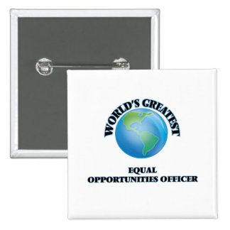 World s Greatest Equal Opportunities Officer Pinback Buttons