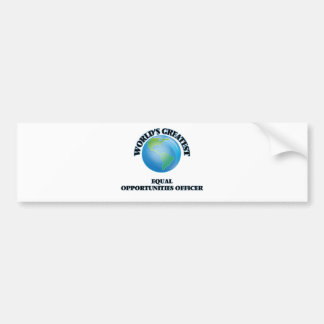 World s Greatest Equal Opportunities Officer Bumper Stickers