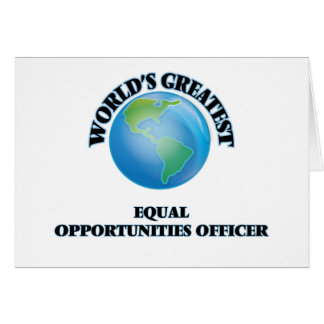 World s Greatest Equal Opportunities Officer Greeting Cards