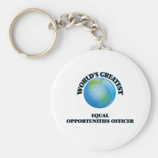 World s Greatest Equal Opportunities Officer Key Chains