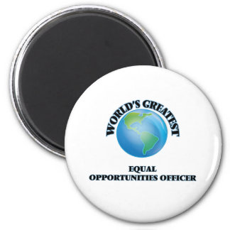 World s Greatest Equal Opportunities Officer Magnet
