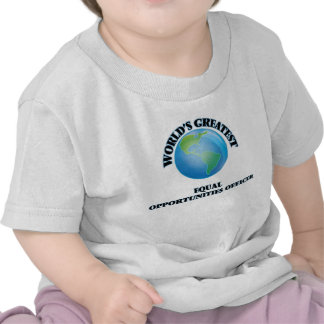 World s Greatest Equal Opportunities Officer Tee Shirts