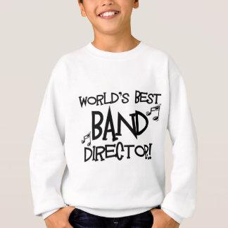 World's Best Band Director Sweatshirt