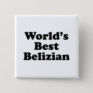 World's Best Belizian 15 Cm Square Badge