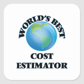 World's Best Cost Estimator Square Sticker