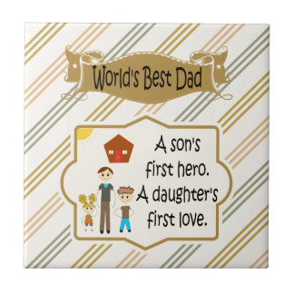 Worlds Best Dad First Hero First Love Ceramic Tile