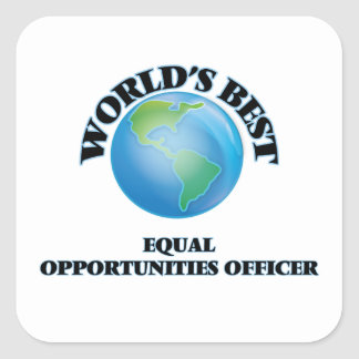 World's Best Equal Opportunities Officer Square Stickers