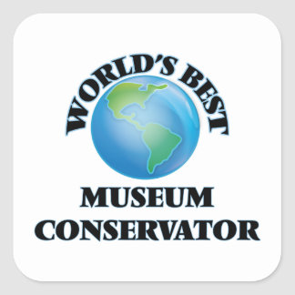World's Best Museum Conservator Square Sticker