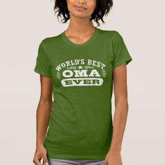 World's Best Oma Ever T-Shirt