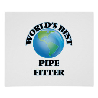 World's Best Pipe Fitter Poster