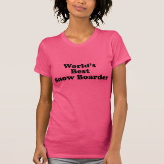 World's Best Snow Boarder T Shirts