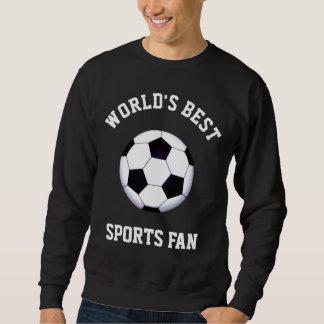 World's Best Sports Fan Sweatshirt