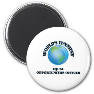 World's Funniest Equal Opportunities Officer Refrigerator Magnets