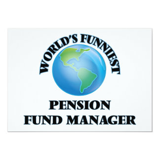 "World's Funniest Pension Fund Manager 5"" X 7"" Invitation Card"