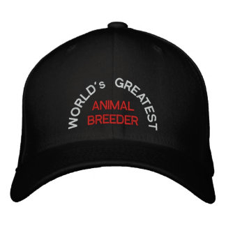 WORLD's GREATEST, ANIMAL BREEDER Embroidered Hat