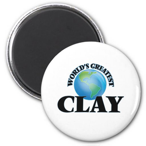 World's Greatest Clay Magnet