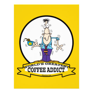 WORLDS GREATEST COFFEE ADDICT CARTOON 21.5 CM X 28 CM FLYER
