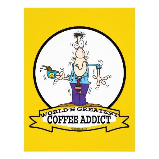 WORLDS GREATEST COFFEE ADDICT CARTOON FLYERS