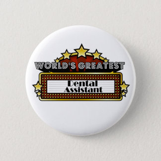 World's Greatest Dental Assistant 6 Cm Round Badge