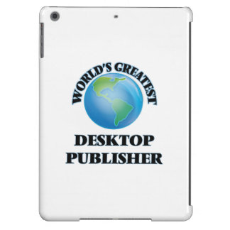 World's Greatest Desktop Publisher iPad Air Case