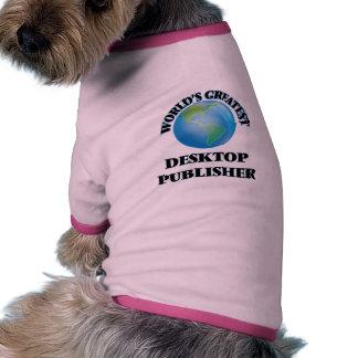 World's Greatest Desktop Publisher Pet Clothes