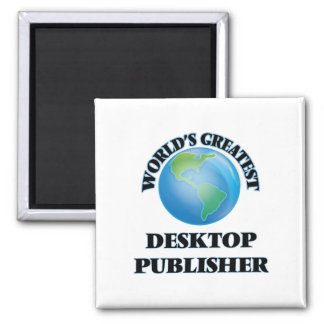 World's Greatest Desktop Publisher Magnet