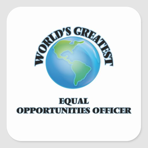 World's Greatest Equal Opportunities Officer Square Stickers