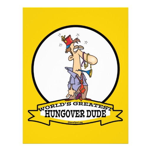 WORLDS GREATEST HUNGOVER DUDE CARTOON FULL COLOR FLYER