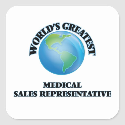 World's Greatest Medical Sales Representative Square Stickers