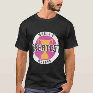 WORLD'S GREATEST MOTHER (PINK) T-Shirt