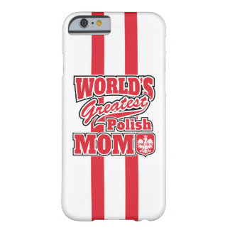 World's Greatest Polish Mom Barely There iPhone 6 Case