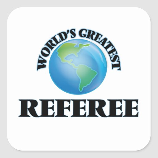 World's Greatest Referee Square Sticker